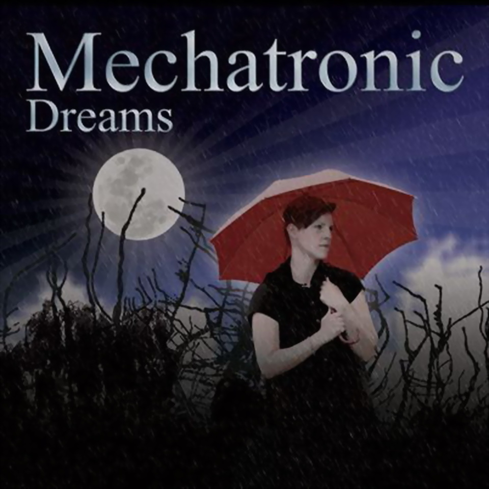 MECHATRONIC – Dreams