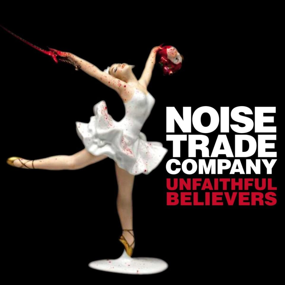 NOISE TRADE COMPANY – Unfaithful Believers