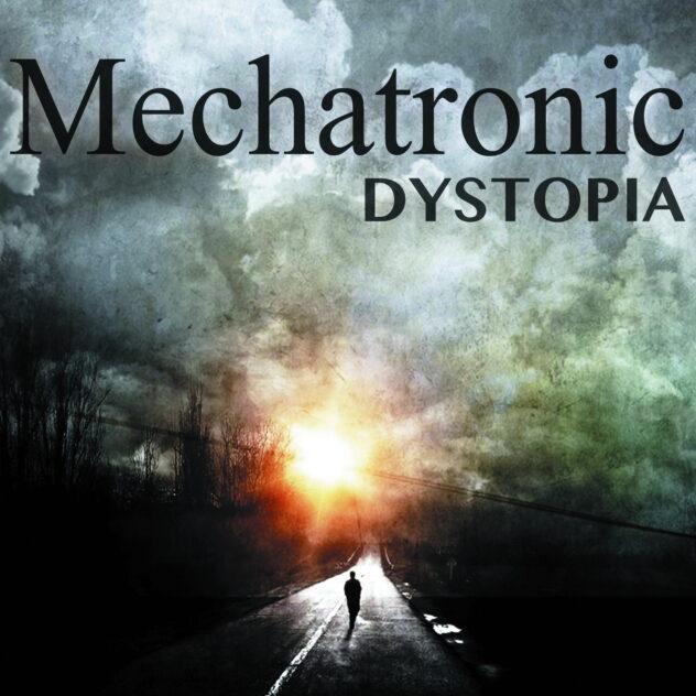 MECHATRONIC – Dystopia