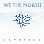 We The North - Dayblind