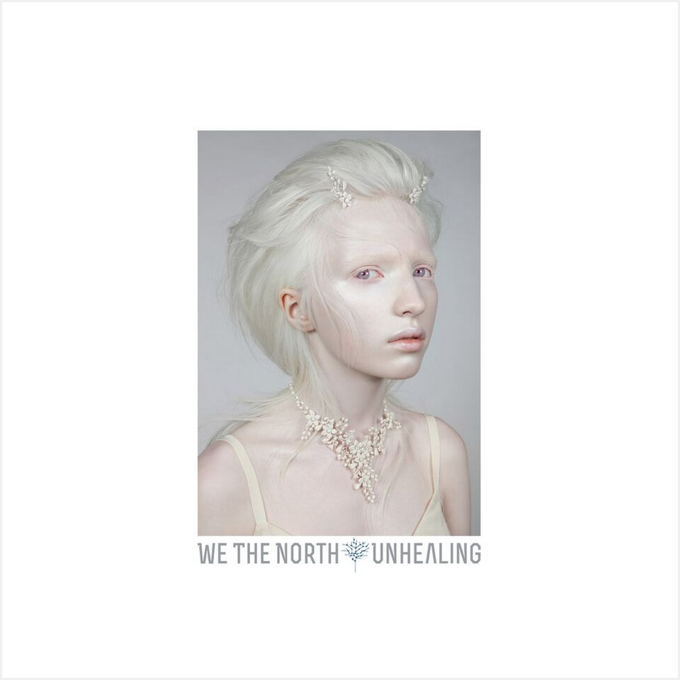 WE THE NORTH – Unhealing