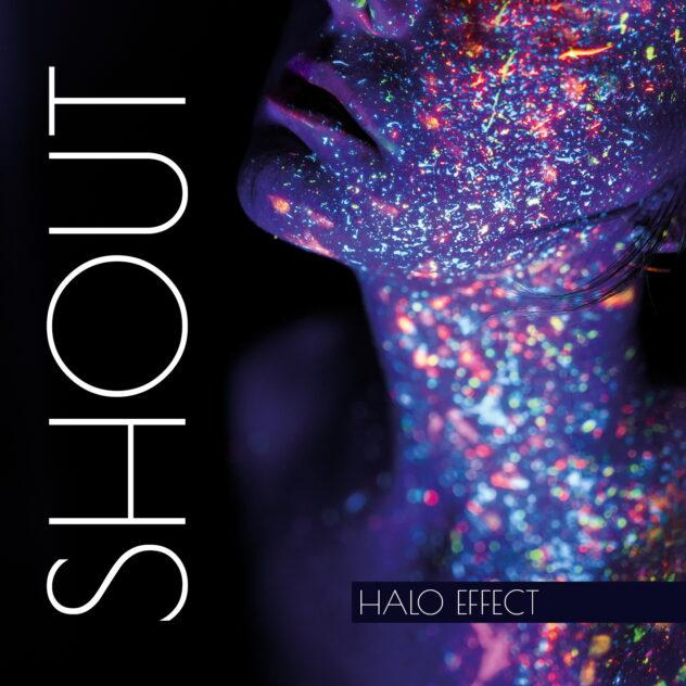 HALO EFFECT – Shout