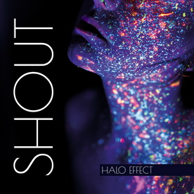 HALO EFFECT – Shout