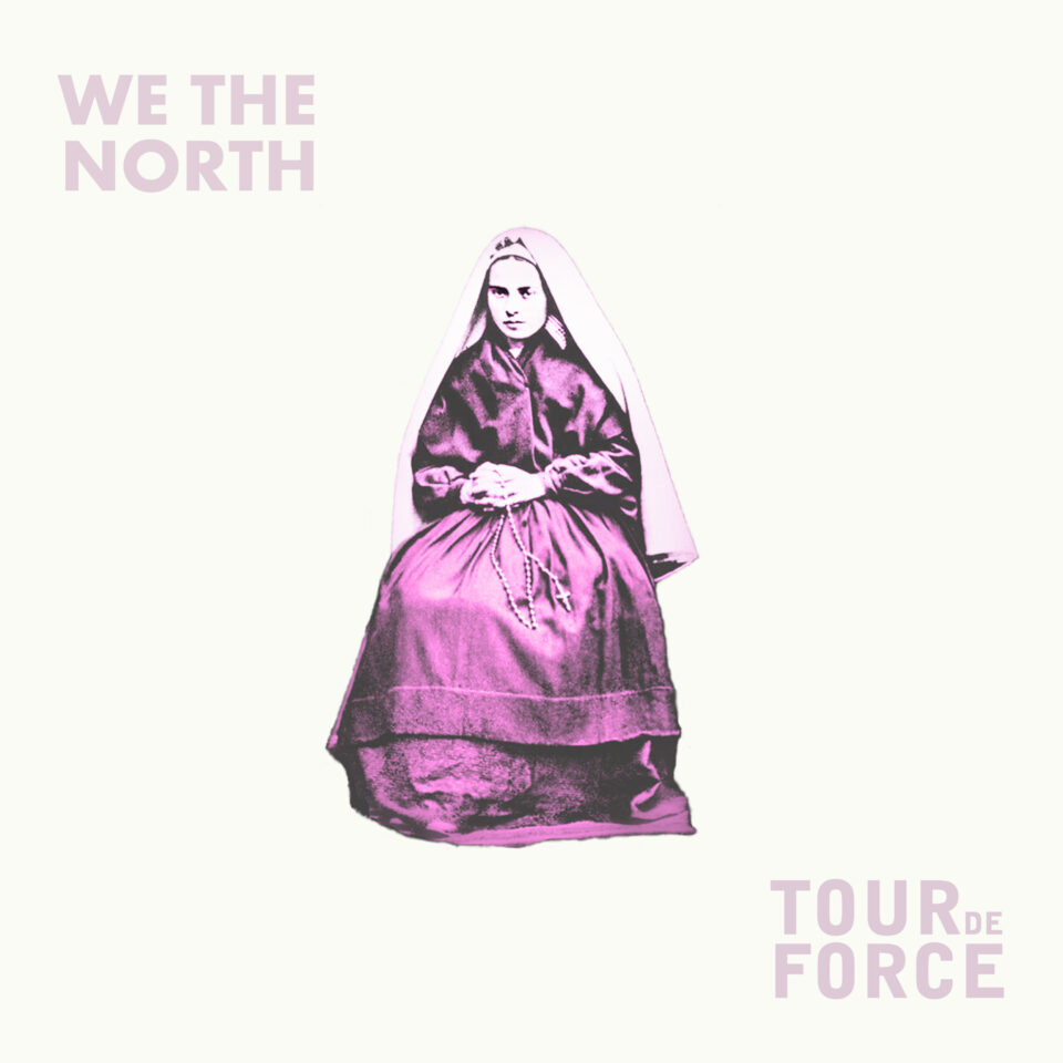 WE THE NORTH / TOURDEFORCE – Split Ep