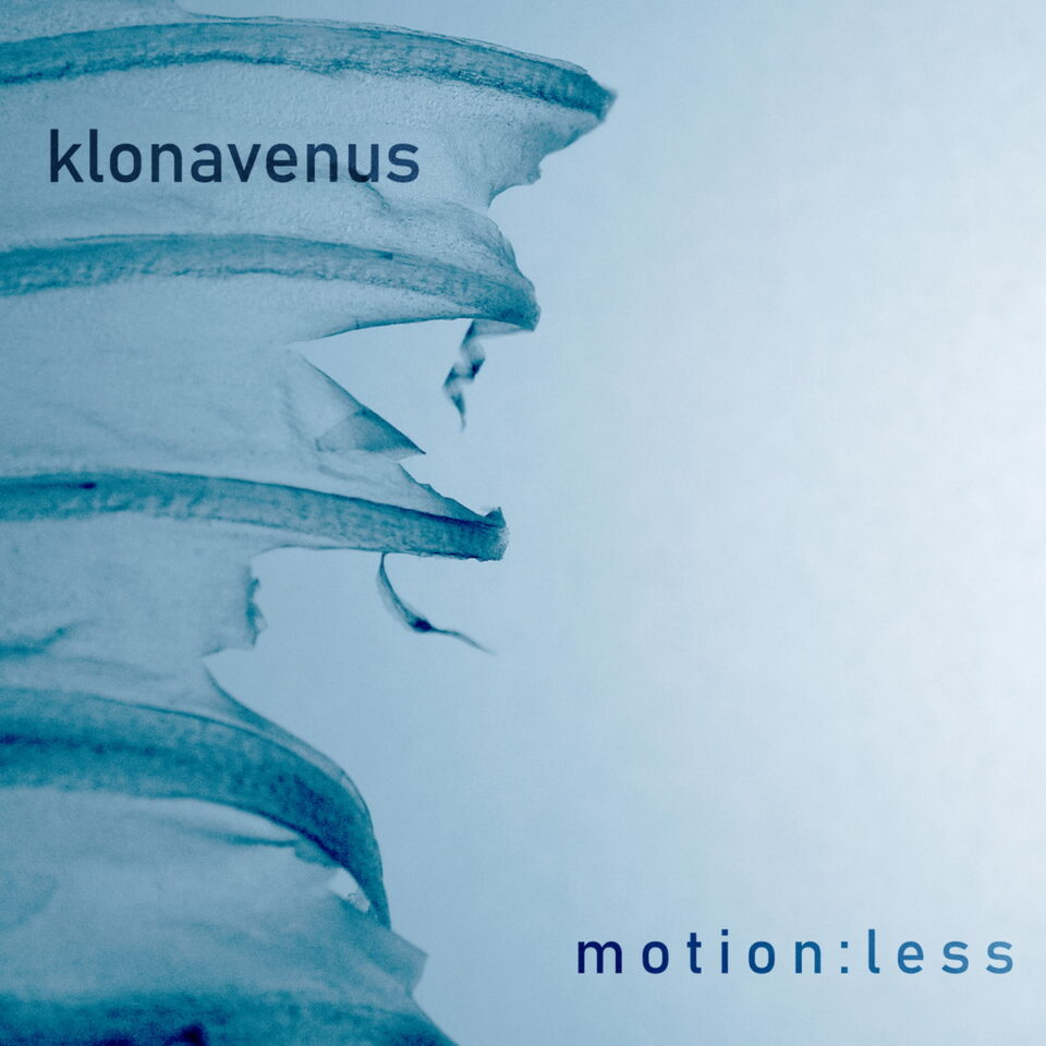 KLONAVENUS – Motionless